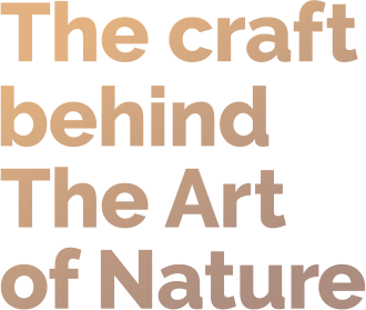 The craft behind the art of nature